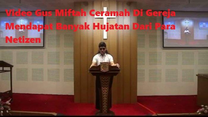 Video Gus Miftah Ceramah Di Gereja