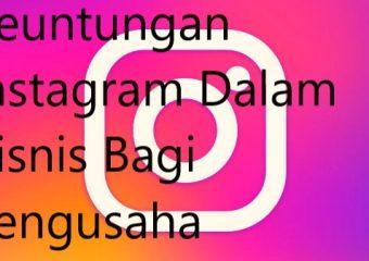 Keuntungan Instagram Dalam Bisnis Bagi Pengusaha